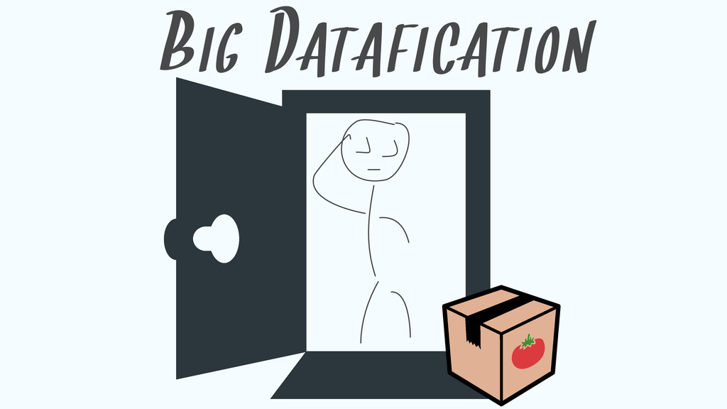 BIG DATAFICATION