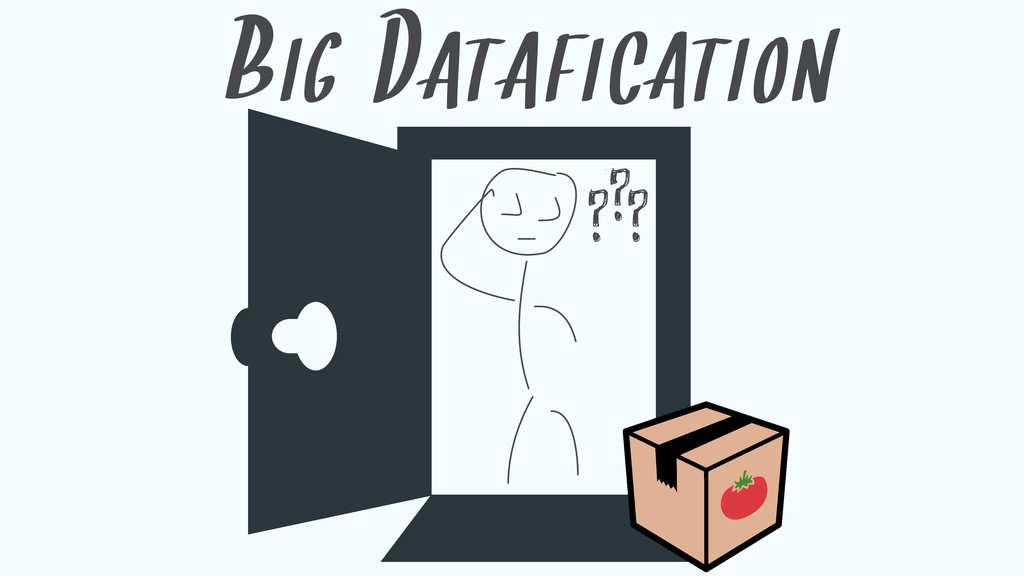 BIG DATAFICATION ???