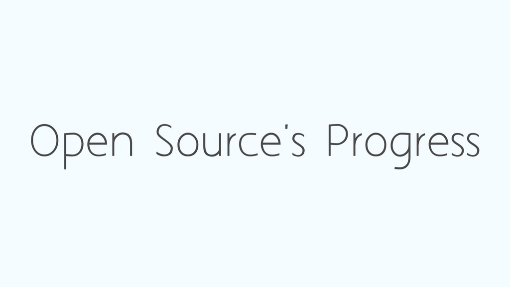 Open Source's Progress