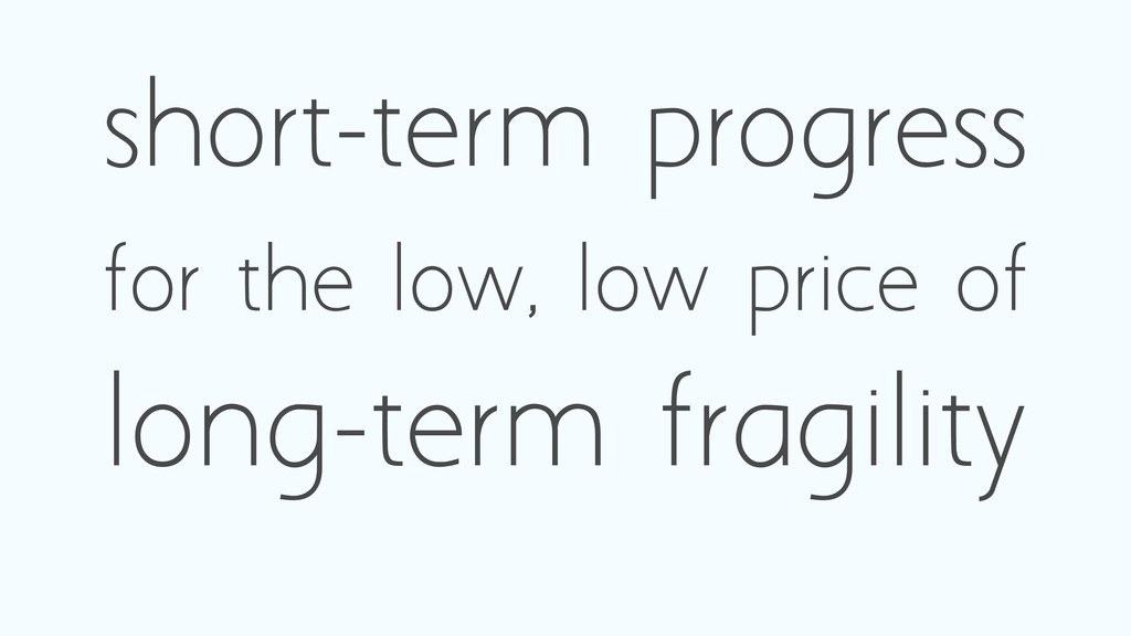 short-term progress for the low, low price of l...