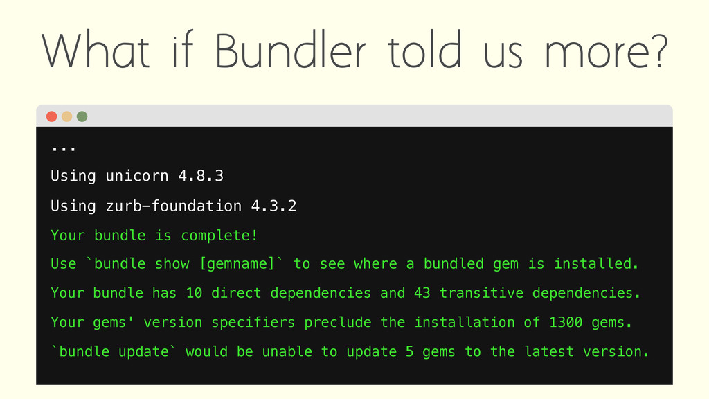 What if Bundler told us more? ... Using unicorn...