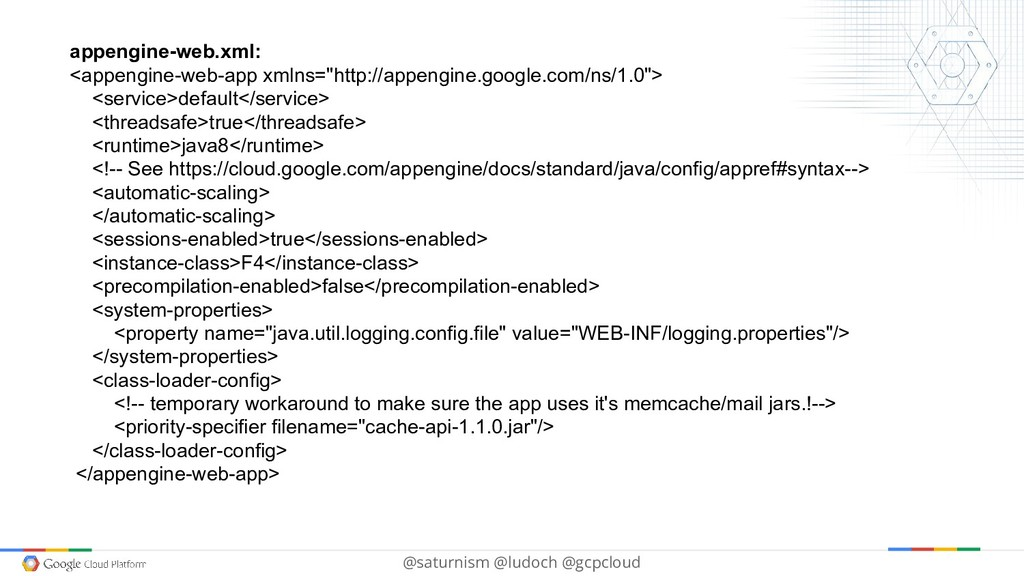 @saturnism @ludoch @gcpcloud appengine-web.xml:...