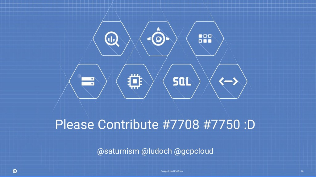 Google Cloud Platform 28 @saturnism @ludoch @gc...