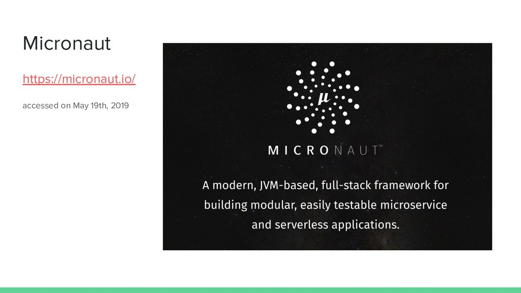 Micronaut https://micronaut.io/ accessed on May...
