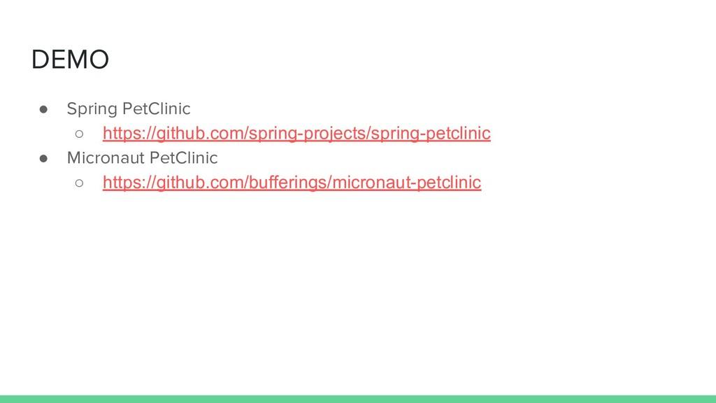 DEMO ● Spring PetClinic ○ https://github.com/sp...