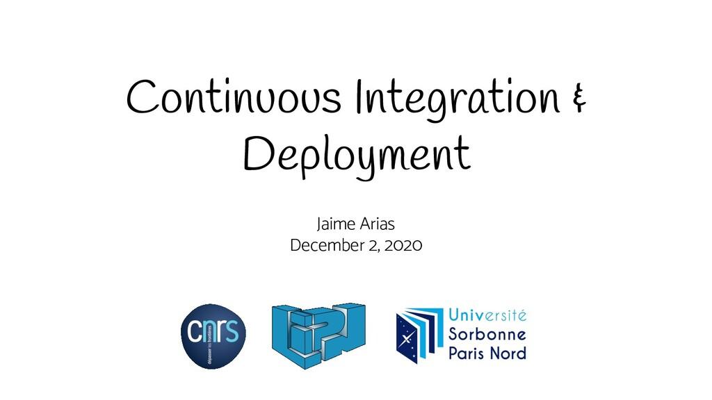Continuous Integration & Deployment Jaime Arias...