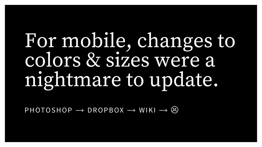 For mobile, changes to colors & sizes were a ni...