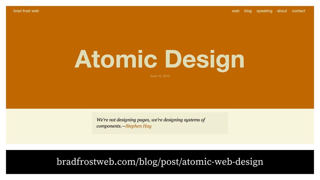 bradfrostweb.com/blog/post/atomic-web-design