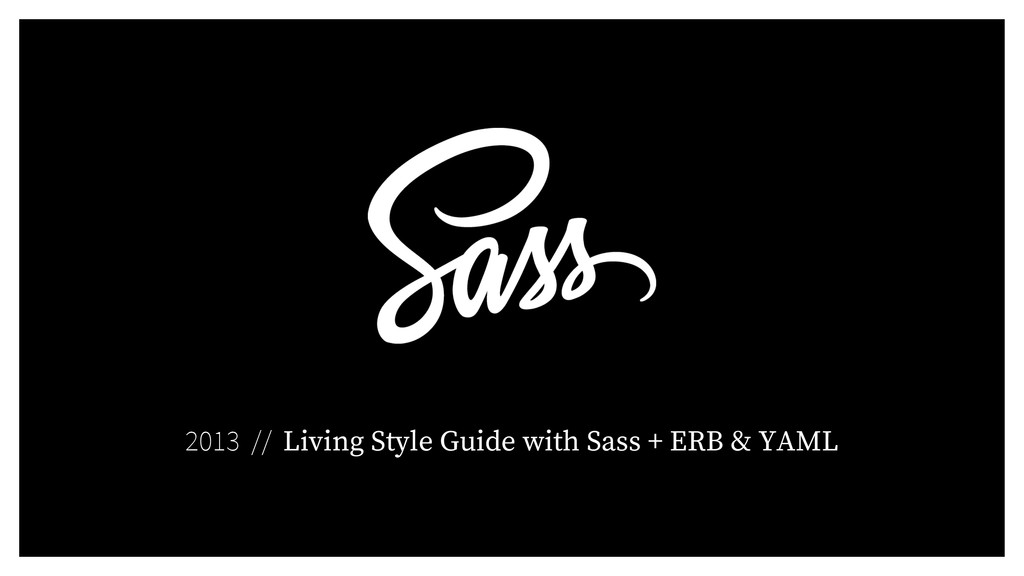 2013 // Living Style Guide with Sass + ERB & YA...