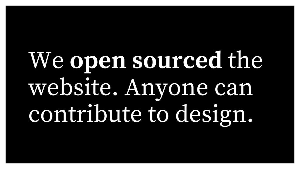 We open sourced the website. Anyone can contrib...