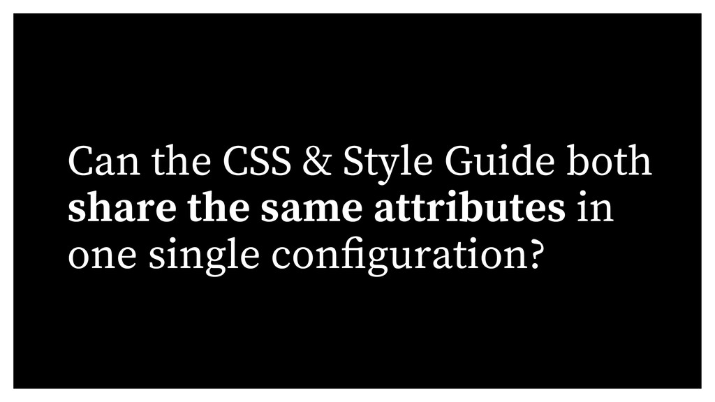 Can the CSS & Style Guide both share the same a...