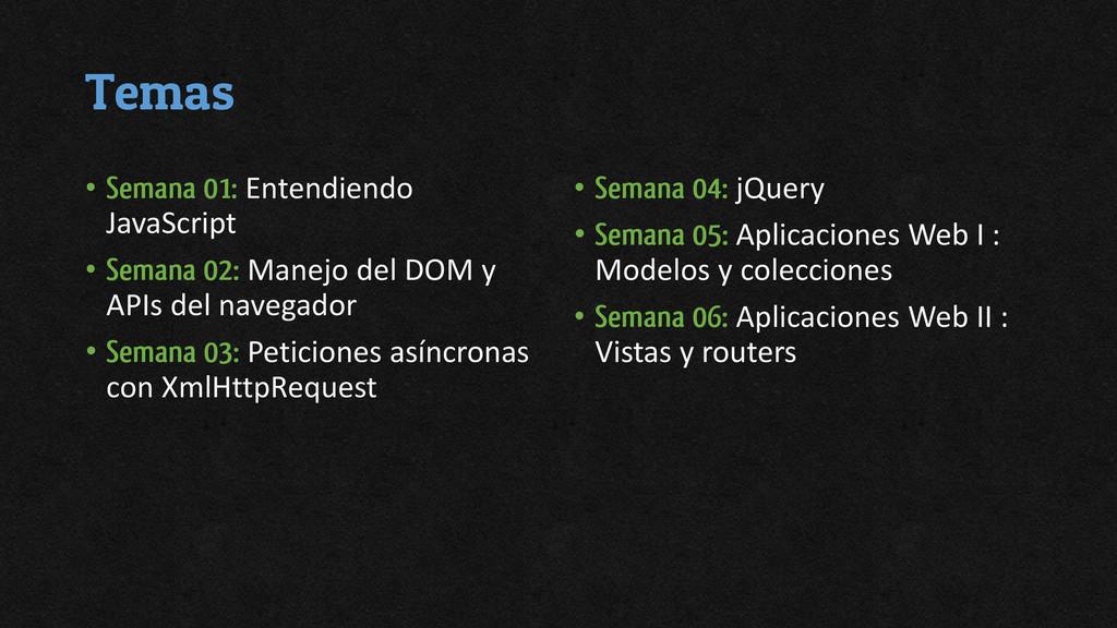 Temas • Semana 01: Entendiendo JavaScript • Sem...