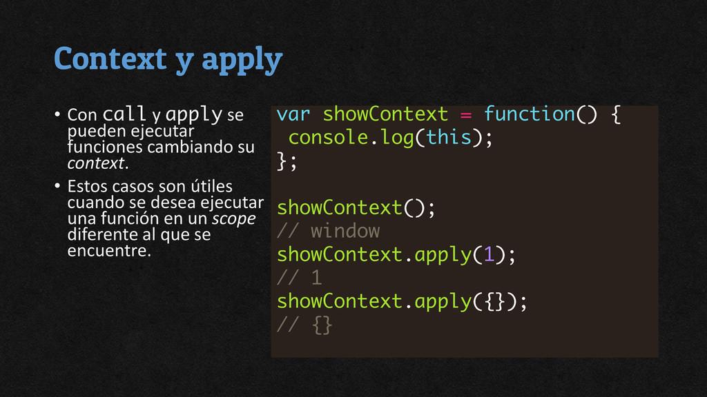 Context y apply • Con y se pueden ejecutar func...