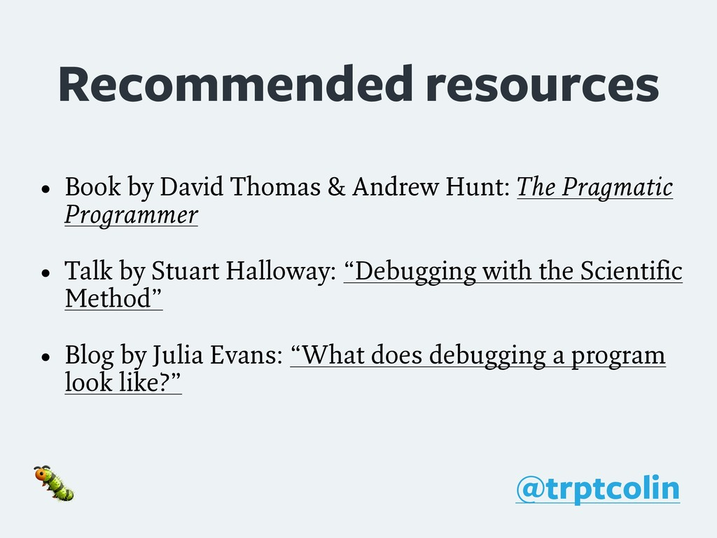 Recommended resources • Book by David Thomas & ...