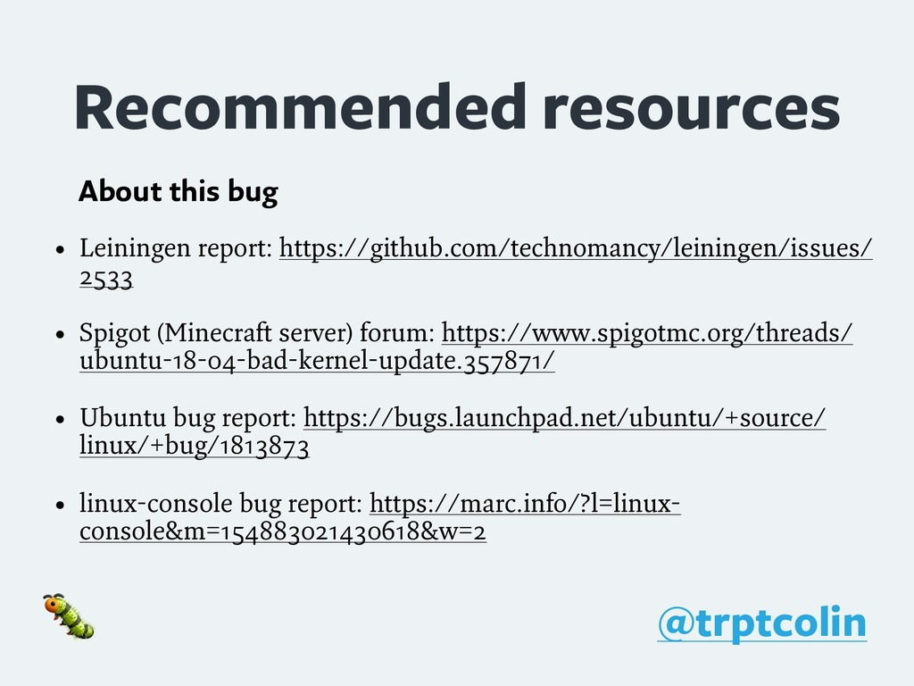 Recommended resources • Leiningen report: https...