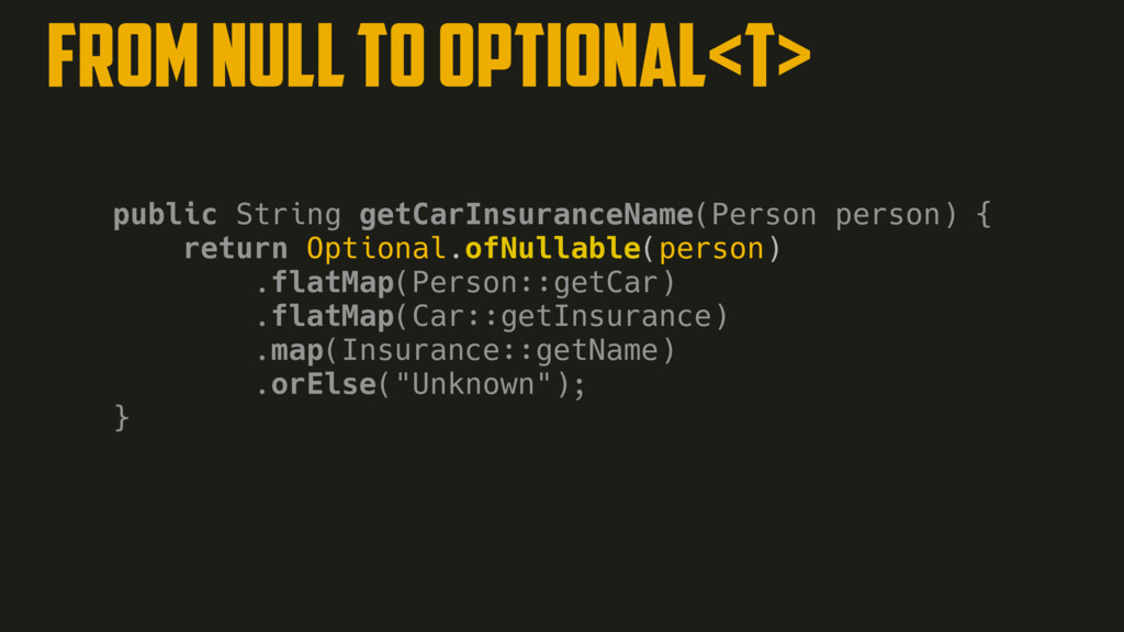FROM NULL TO Optional<T> public String getCarIn...