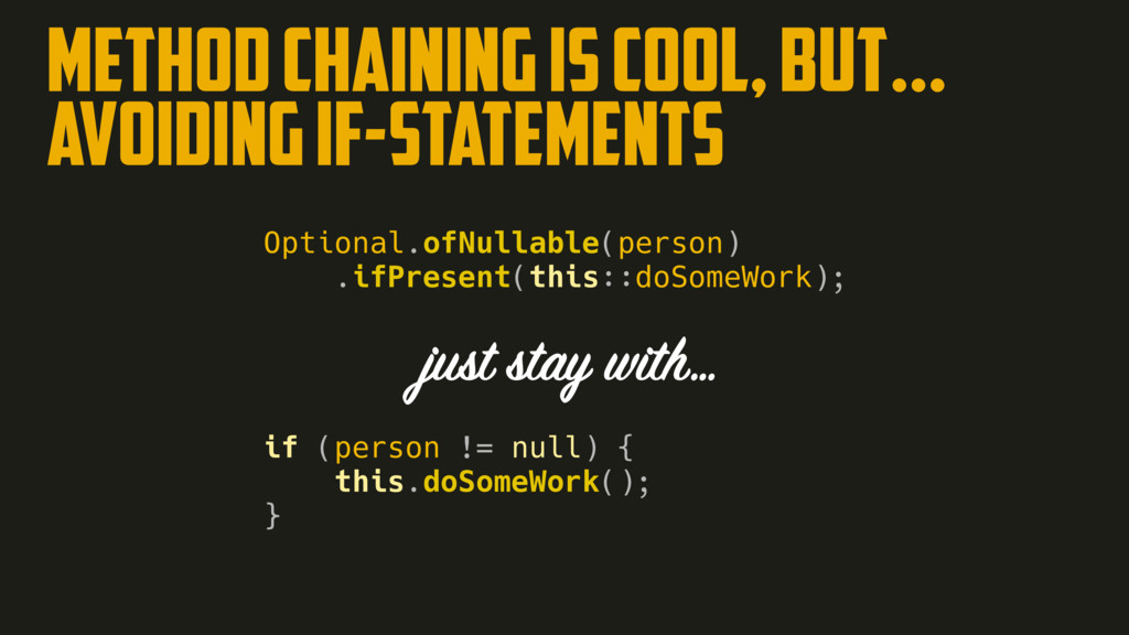 METHOD CHAINING IS COOL, BUT… AVOIDING IF-STATE...