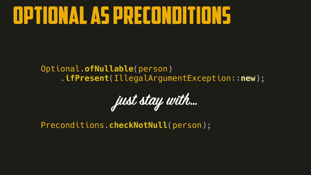 Optional as preconditions Optional.ofNullable(p...