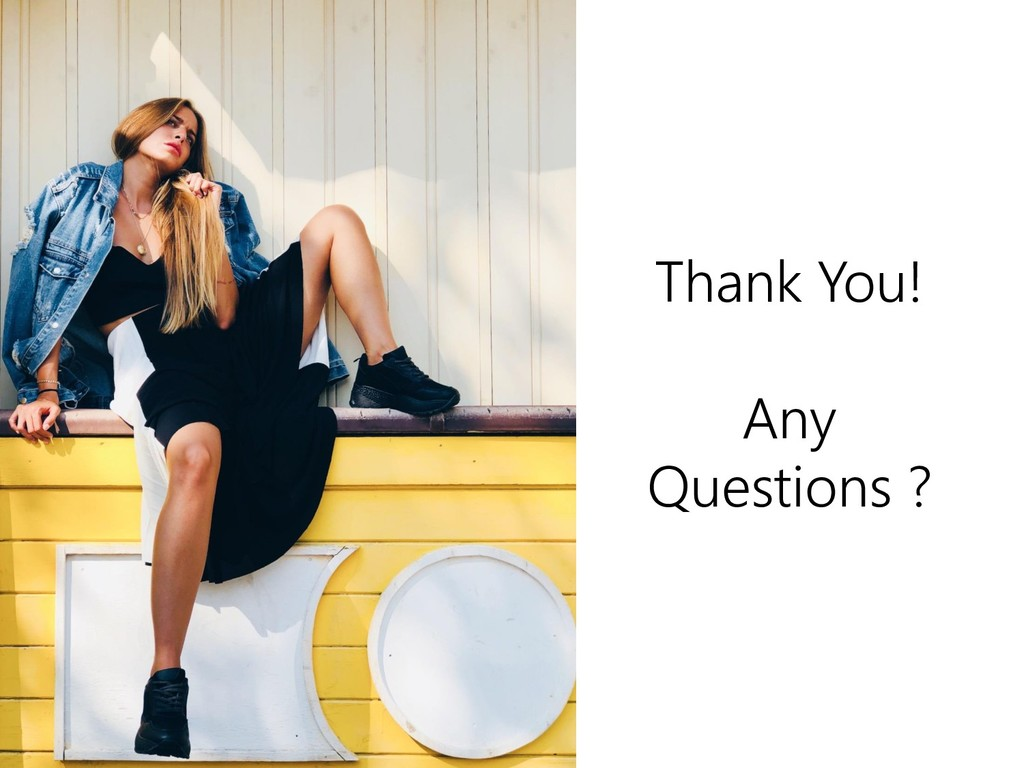 Thank You! Any Questions ?