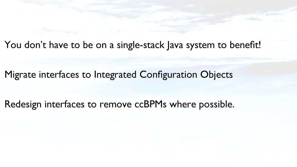 You don't have to be on a single-stack Java sys...