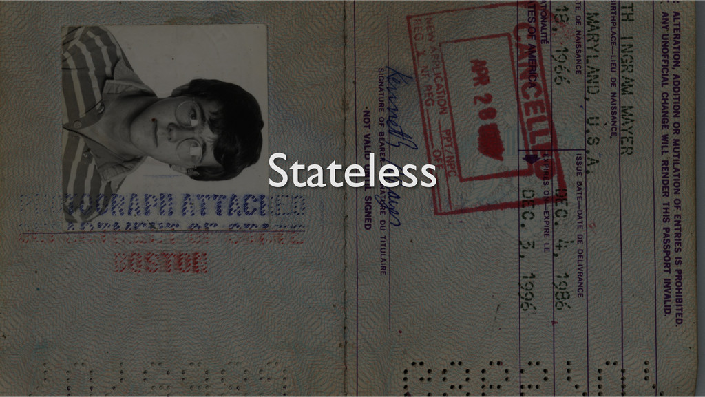 Stateless!