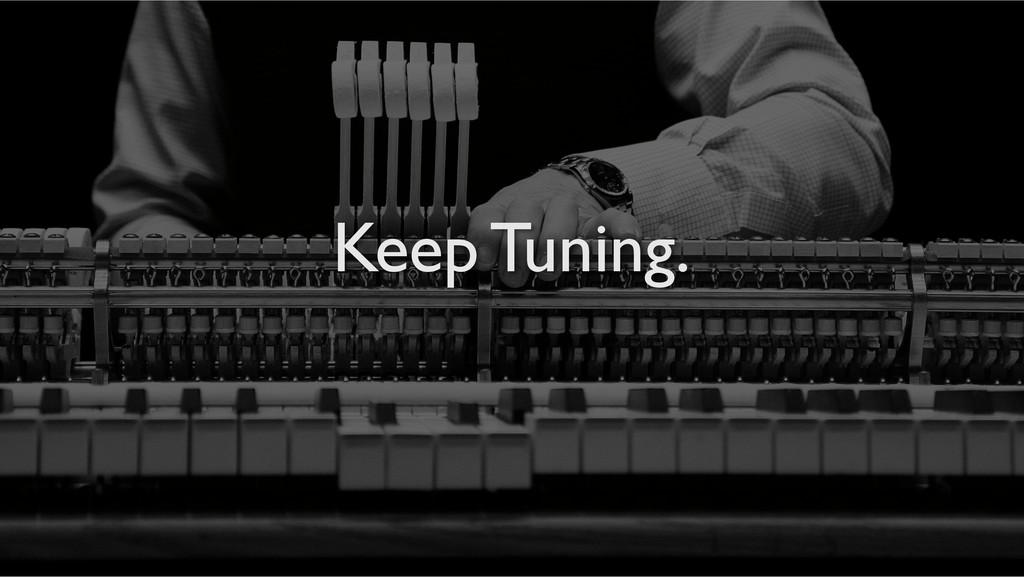 Keep Tuning.!