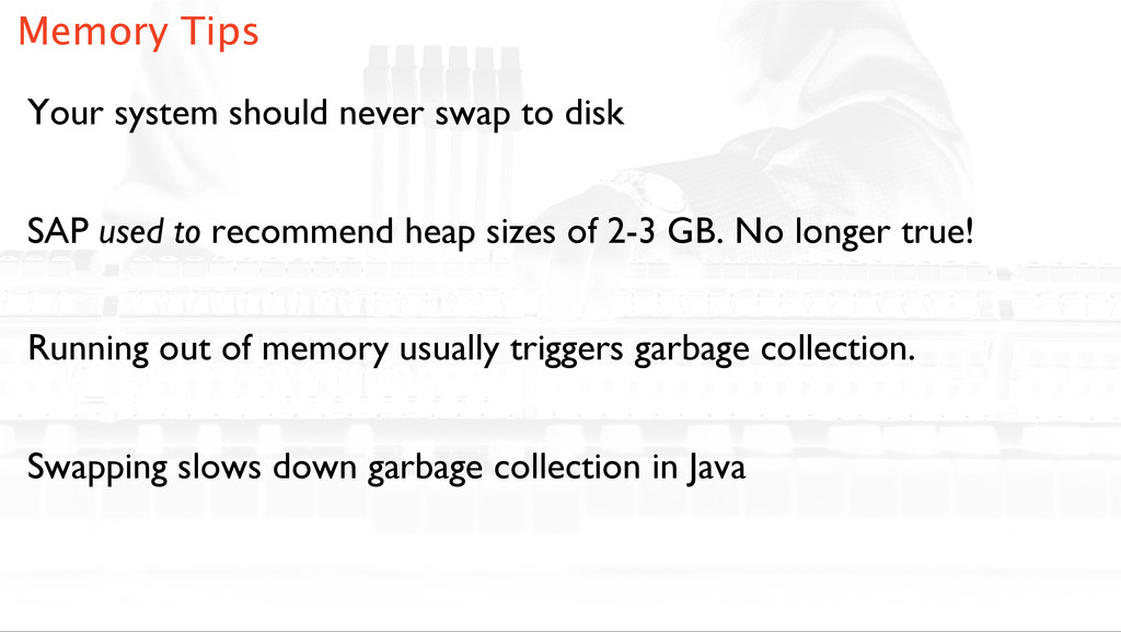Your system should never swap to disk! SAP used...