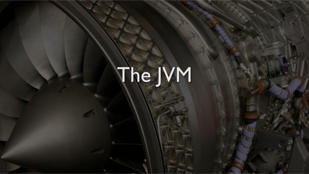 The JVM!