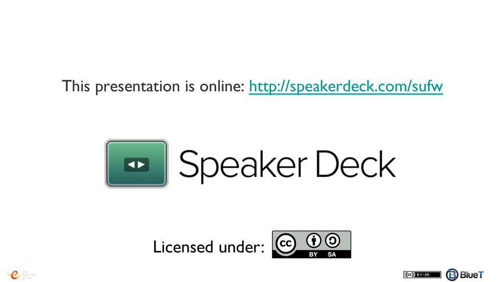 This presentation is online: http://speakerdeck...