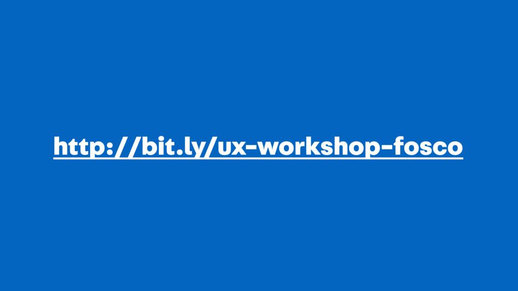 http://bit.ly/ux-workshop-fosco