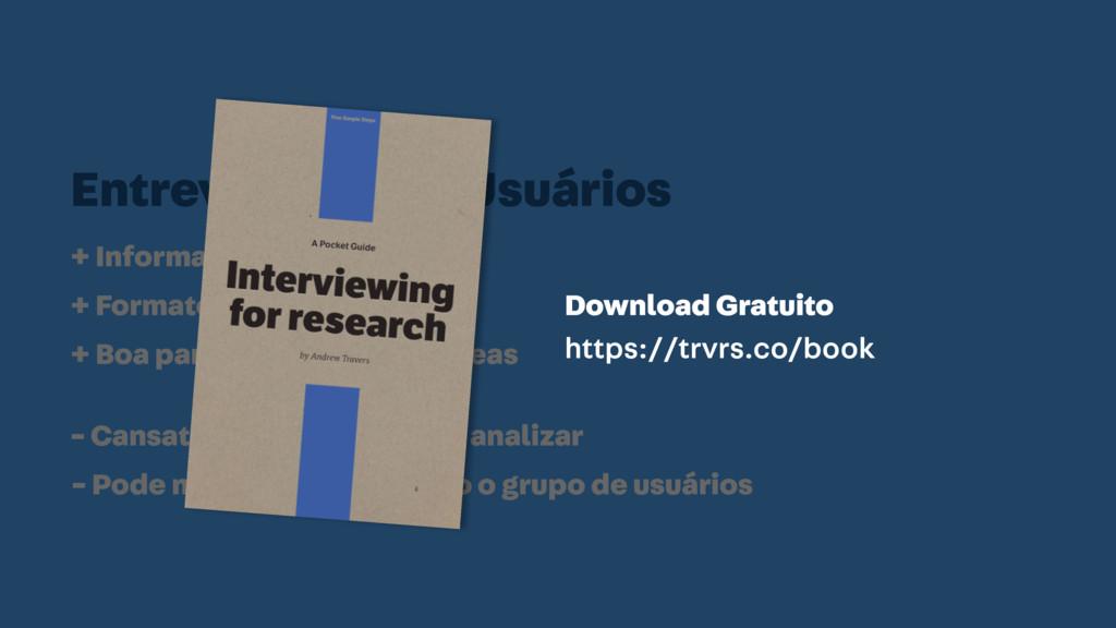 Entrevistas com Usuários + Informação aprofunda...