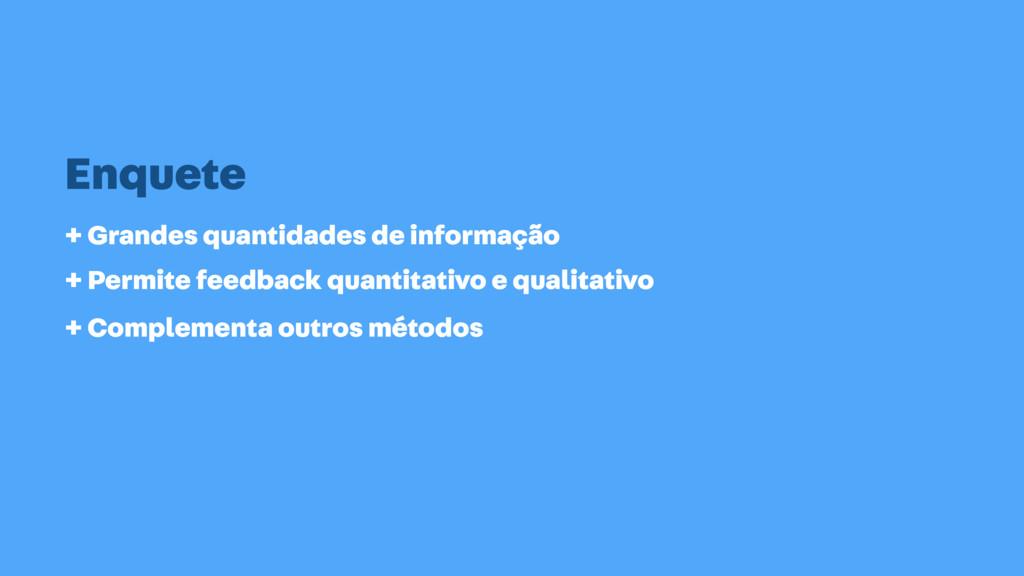 Enquete + Grandes quantidades de informação + P...