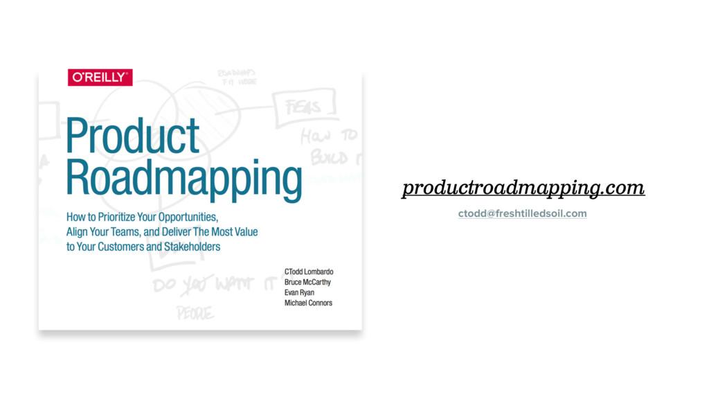 productroadmapping.com ctodd@freshtilledsoil.com