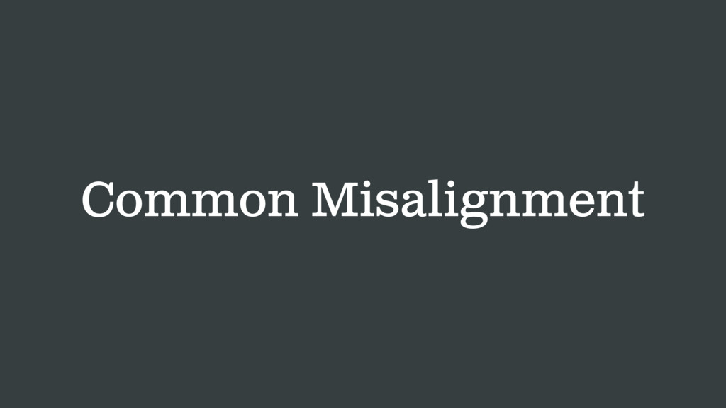 Common Misalignment