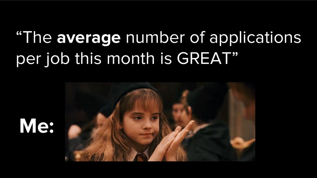 """""""The average number of applications per job thi..."""