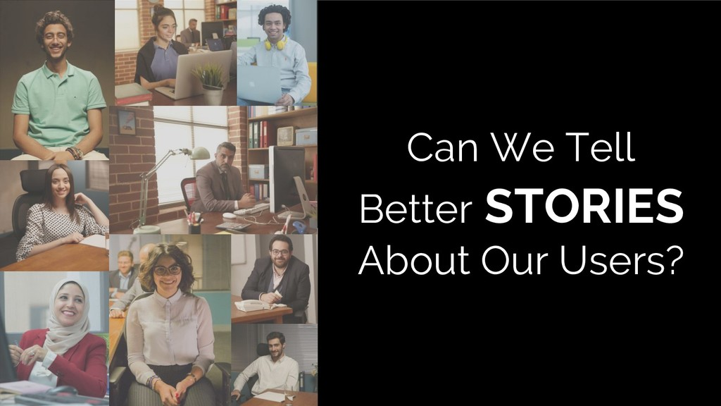 Can We Tell Better STORIES About Our Users?