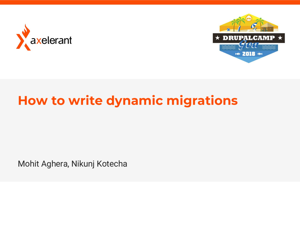1 axelerant.com How to write dynamic migrations...