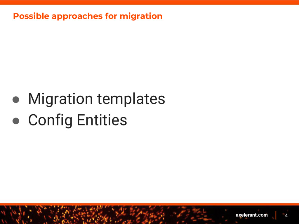 4 axelerant.com Possible approaches for migrati...