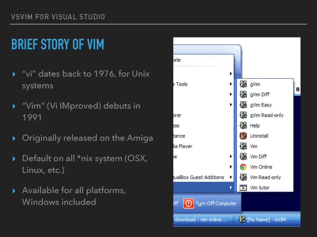 "VSVIM FOR VISUAL STUDIO BRIEF STORY OF VIM ▸ ""v..."