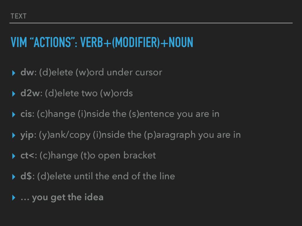 """TEXT VIM """"ACTIONS"""": VERB+(MODIFIER)+NOUN ▸ dw: ..."""