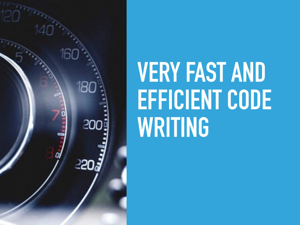 VERY FAST AND EFFICIENT CODE WRITING