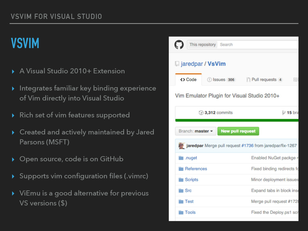 VSVIM FOR VISUAL STUDIO VSVIM ▸ A Visual Studio...