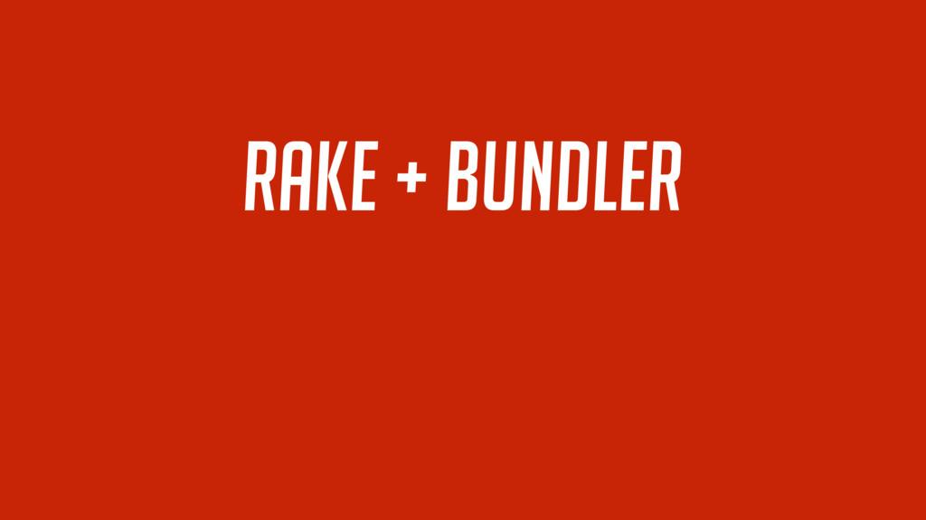 Rake + bundler