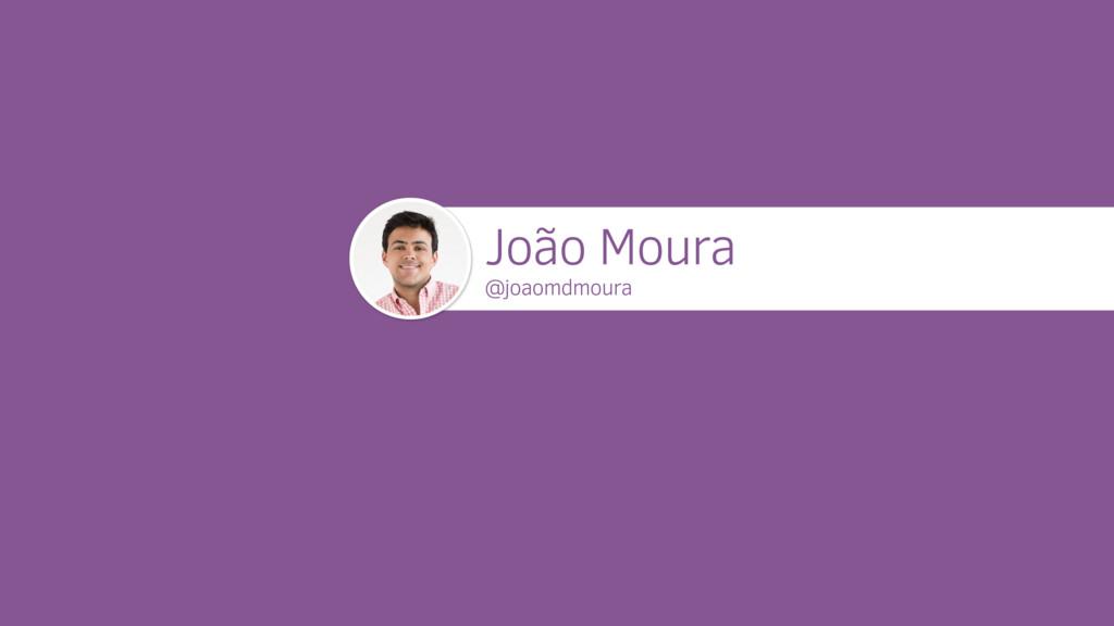 João Moura @joaomdmoura