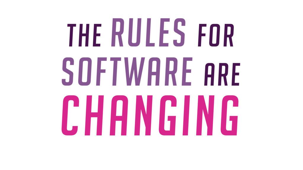 The rules for software are CHANGING