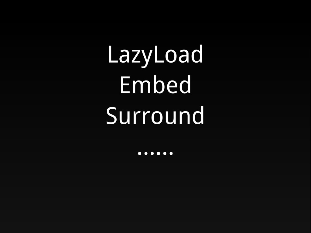 LazyLoad Embed Surround …...