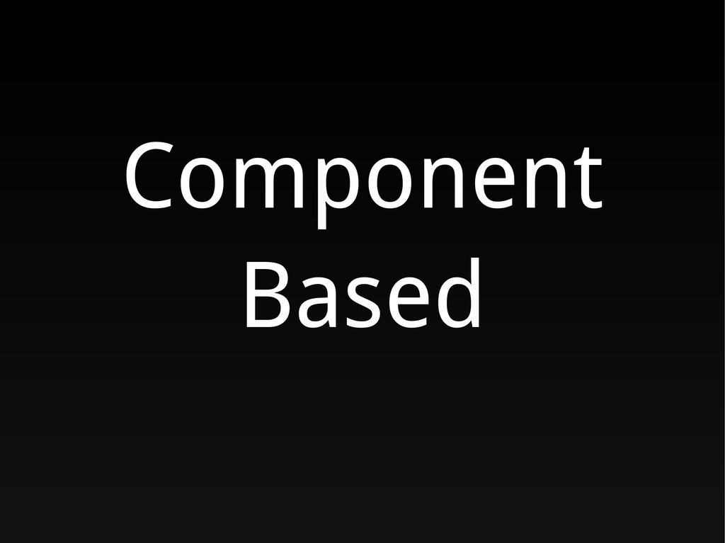 Component Based
