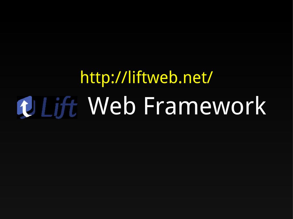 http://liftweb.net/ Web Framework