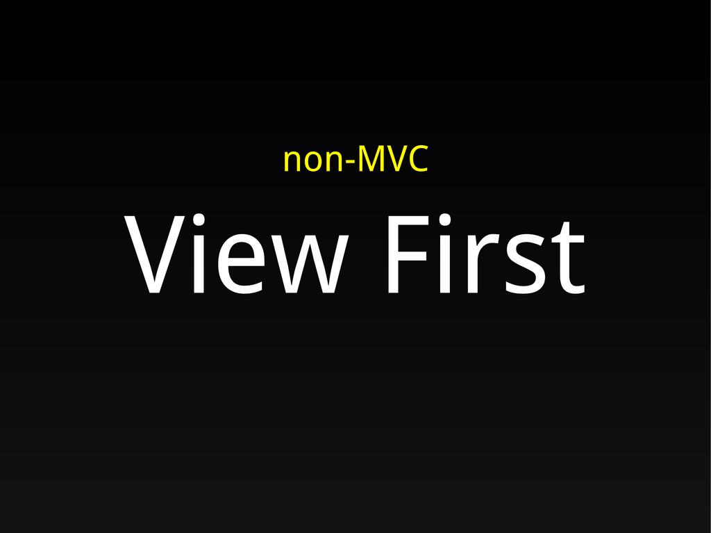 non-MVC View First