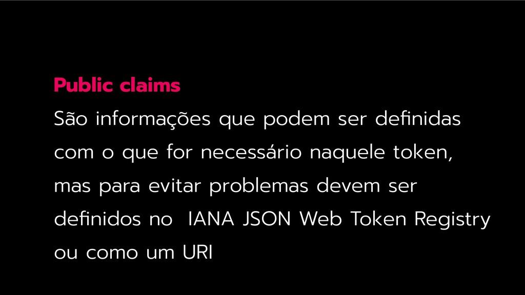 Public claims São informações que podem ser defi...